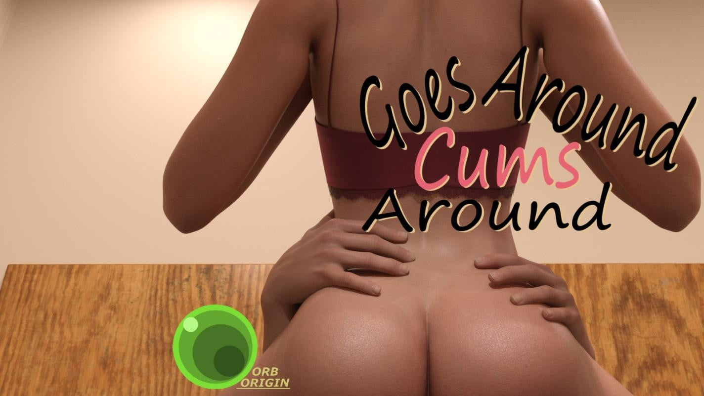 Goes Around, Cums Around Adult Game Cover