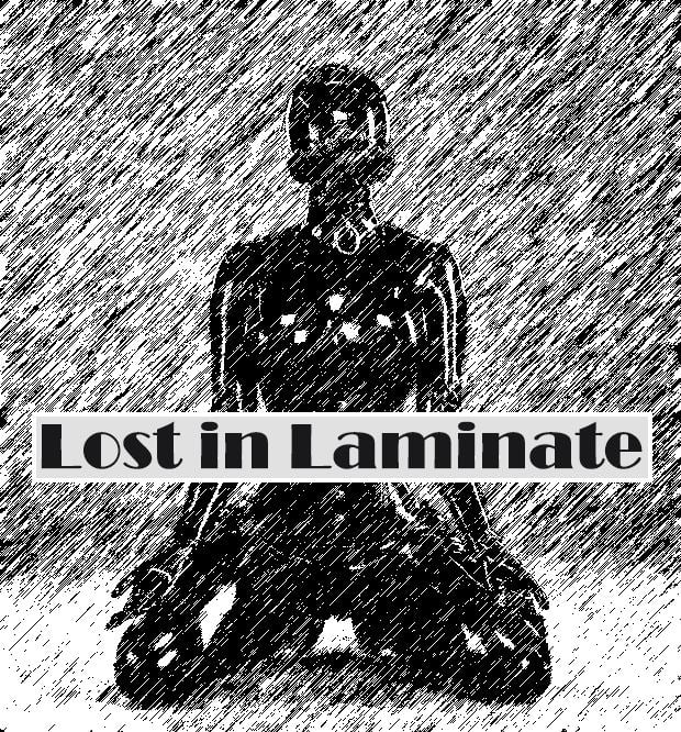 Lost in Laminate