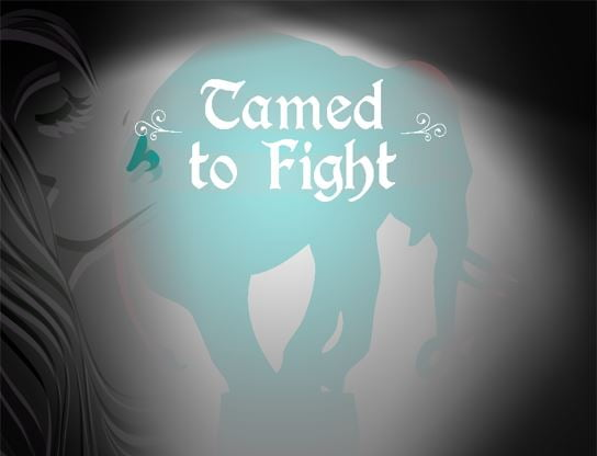 Tamed to Fight